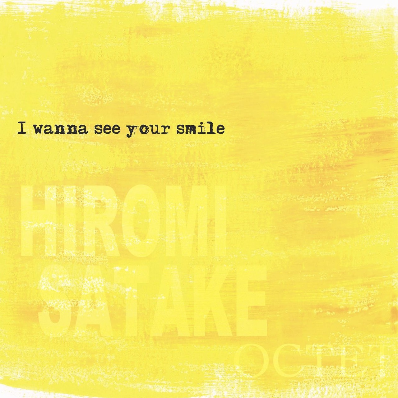 I_wanna_see_your_smile